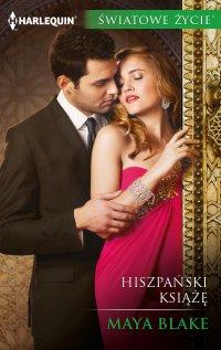 Hiszpański książę - Maya Blake - ebook