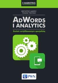 AdWords i Analytics. Zostań certyfikowanym specjalistą - Krzysztof Marzec - ebook