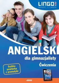 Angielski dla gimnazjalisty. Ćwiczenia. eBook - Joanna Bogusławska - ebook