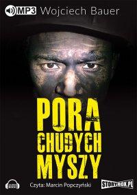 Pora chudych myszy - Wojciech Bauer - audiobook