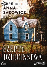 Szepty dzieciństwa - Anna Sakowicz - audiobook