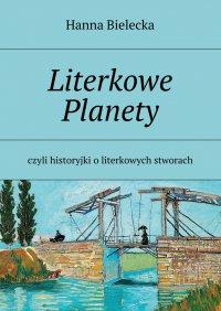 Literkowe Planety - Hanna Bielecka - ebook