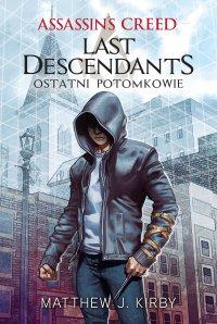 Assassin's Creed: Ostatni potomkowie - Matthew J. Kirby - ebook