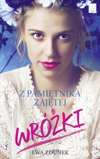 Z pamiętnika zajętej wróżki - Ewa Zdunek - ebook