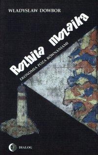 Rozbita mozaika. Ekonomia poza równaniami - Władysław Dowbor - ebook