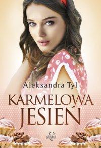 Karmelowa jesień - Aleksandra Tyl - ebook