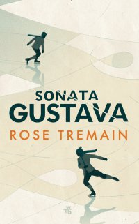 Sonata Gustava - Rose Tremain - ebook