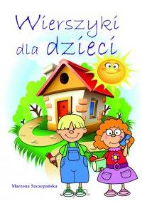 Wierszyki dla dzieci - Marzena Szczepańska - ebook