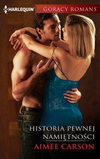 Historia pewnej namiętności - Aimee Carson - ebook