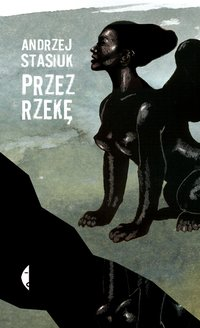 Przez rzekę - Andrzej Stasiuk - ebook