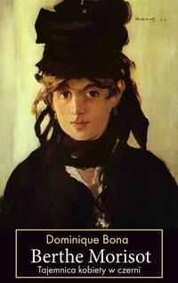 Berthe Morisot - Dominique Bona - ebook