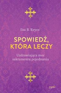 Spowiedź, która leczy - Ilsa B. Reyes - ebook