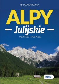 Alpy Julijskie. Tom I - Janusz Poręba - ebook