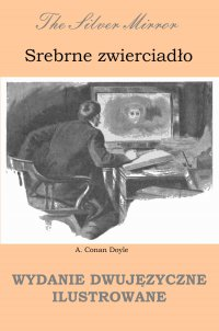 Srebrne zwierciadło. Wydanie dwujęzyczne ilustrowane