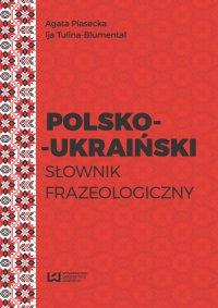 Polsko-ukraiński słownik frazeologiczny - Agata Piasecka - ebook