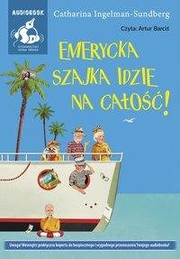 Emerycka szajka idzie na całość - Catharina Ingelman-Sundberg - audiobook