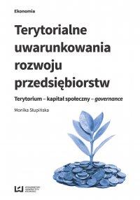 Terytorialne uwarunkowania rozwoju przedsiębiorstw. Terytorium - kapitał społeczny - governance