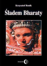Śladem Bharaty - Krzysztof Renik - ebook