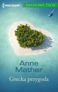 Grecka przygoda - Anne Mather - ebook