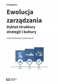 Ewolucja zarządzania. Dyktat struktury, strategii i kultury - Jolanta Bieńkowska - ebook