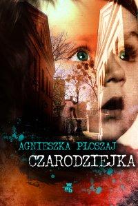 Czarodziejka. T. 1 - Agnieszka Płoszaj - ebook
