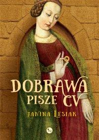 Dobrawa pisze CV - Janina Lesiak - ebook