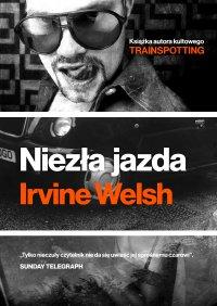 Niezła jazda - Irvine Welsh - ebook