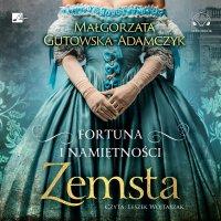 Fortuna i namiętności. Zemsta - Małgorzata Gutowska-Adamczyk - audiobook