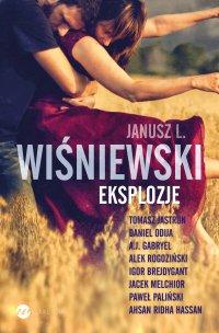 Eksplozje - Janusz L. Wiśniewski - ebook