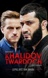 Lepiej, byś tam umarł - Mamed Khalidov - ebook