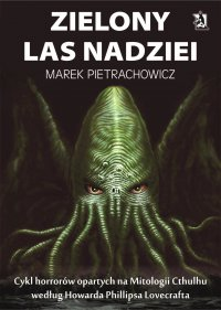 Zielony Las Nadziei - Marek Pietrachowicz - ebook