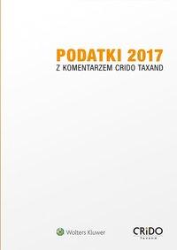 Podatki 2017 z komentarzem Crido Taxand