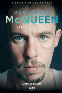 Alexander McQueen. Krew pod skórą - Andrew Wilson - ebook