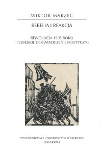 Rebelia i reakcja. Rewolucja 1905 roku i plebejskie doświadczenie polityczne - Wiktor Marzec - ebook