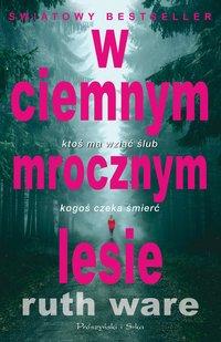 W ciemnym mrocznym lesie - Ruth Ware - ebook