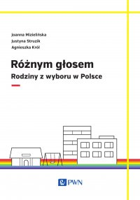 Różnym głosem. Rodziny z wyboru w Polsce - Joanna Mizielińska - ebook