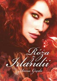 Róża zIrlandii - Anna Gręda - ebook