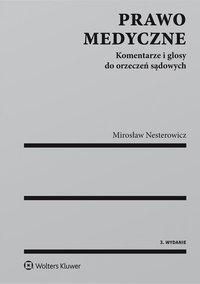Prawo medyczne. Komentarze i glosy do orzeczeń sądowych - Mirosław Nesterowicz - ebook