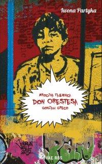 Mroczna tajemnica Don Orestesa Gonzagi Greco - Iwona Partyka - ebook