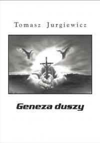 Geneza duszy - Tomasz Jurgiewicz - ebook
