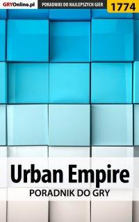 """Urban Empire - poradnik do gry - Łukasz """"Keczup"""" Wiśniewski - ebook"""
