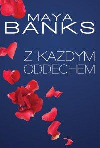 Z każdym oddechem - Maya Banks - ebook