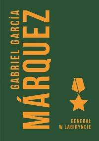 Generał w labiryncie - Gabriel Garcia Marquez - ebook
