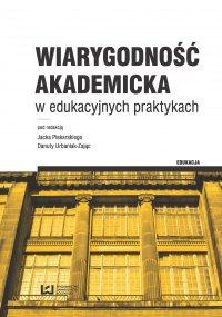 Wiarygodność akademicka w edukacyjnych praktykach - Jacek Piekarski - ebook