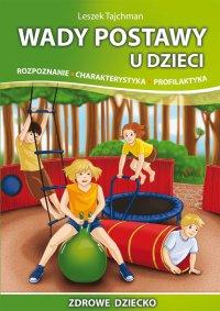Wady postawy u dzieci. Rozpoznanie, charakterystyka, profilaktyka - Leszek Tajchman - ebook