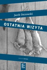 Ostatnia wizyta - Jacek Ostrowski - ebook