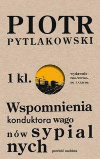 Wspomnienia konduktora wagonów sypialnych - Piotr Pytlakowski - ebook