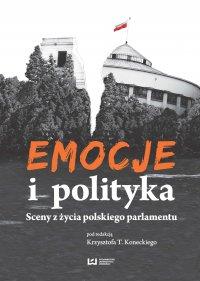Emocje i polityka. Sceny z życia polskiego parlamentu - Krzysztof T. Konecki - ebook