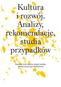 Kultura i rozwój. Analizy, rekomendacje, studia przypadków - Opracowanie zbiorowe - ebook