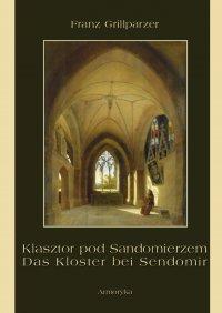 Klasztor pod Sandomierzem. Das Kloster bei Sendomir - Franz Grillparzer - ebook